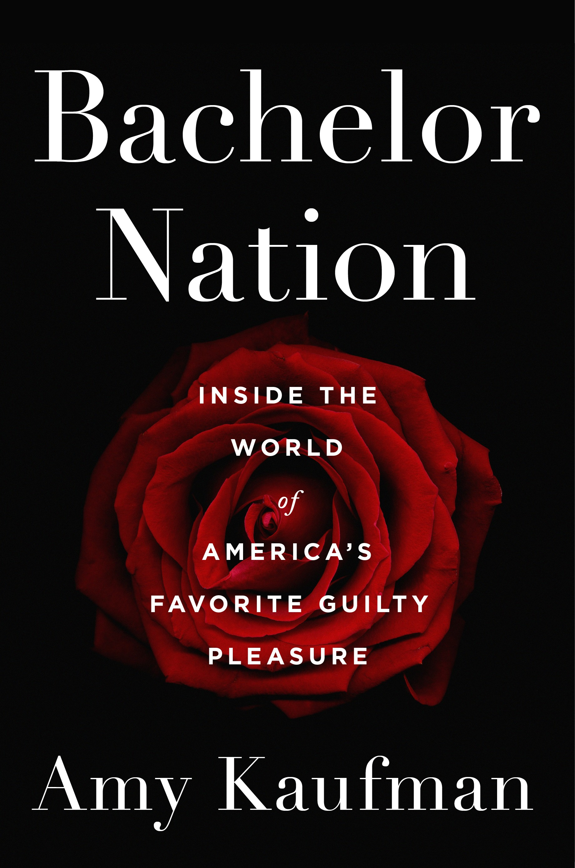 """Bachelor Nation: Inside the World of America's Favorite Guilty Pleasure"" by Amy Kaufman (Image: Courtesy Dutton){ }"