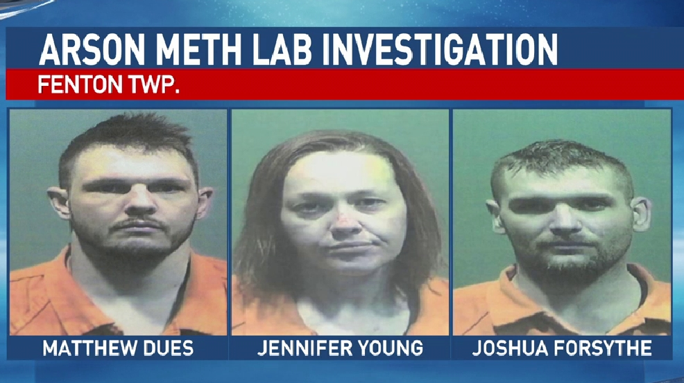 3 Charged With Arson Meth Lab Operation In Fenton