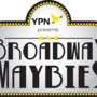 """Broadway Maybies"" YPN fundraiser hits the stage at TCR Thursday"