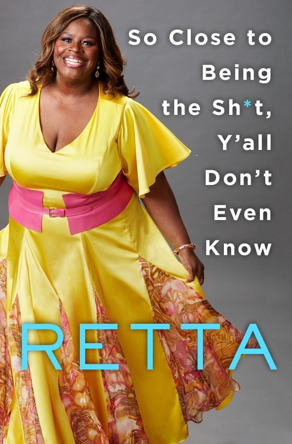 So Close to Being the Sh*t, Y'all Don't Even Know, by Retta (Image: Courtesy{ }St. Martin's Press)