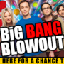 The Big Bang Theory Blowout Contest