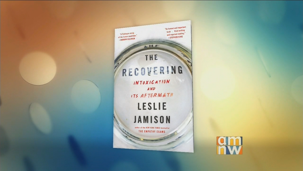 "Leslie Jamison: ""The Recovering: Intoxication and Its Aftermath"