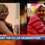 Manhunt for cold blooded murderer grandmother continues